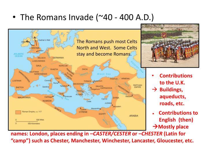 The Romans Invade (~40 - 400 A.D.)