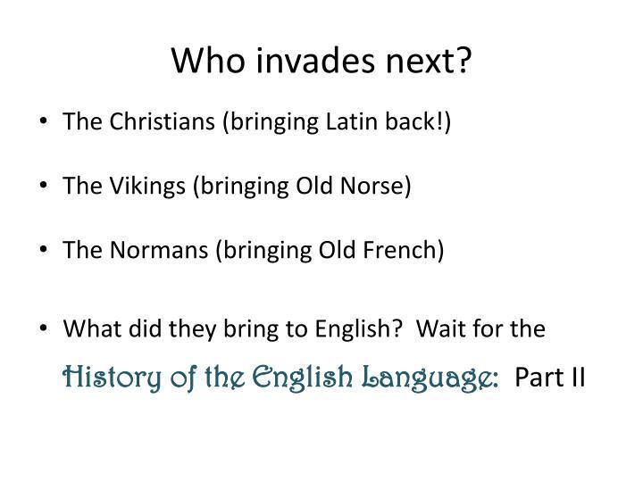 Who invades next?