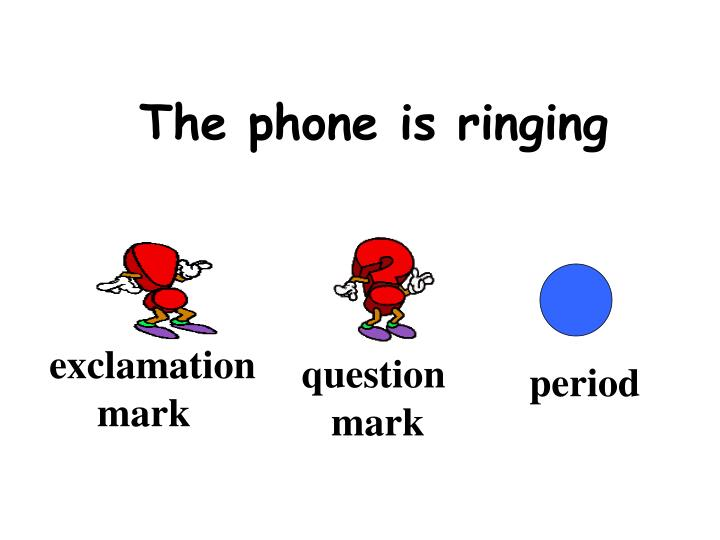 The phone is ringing