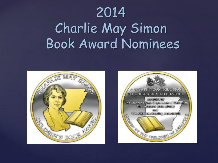 PPT - 2014 Charlie May Simon Book Award Nominees PowerPoint