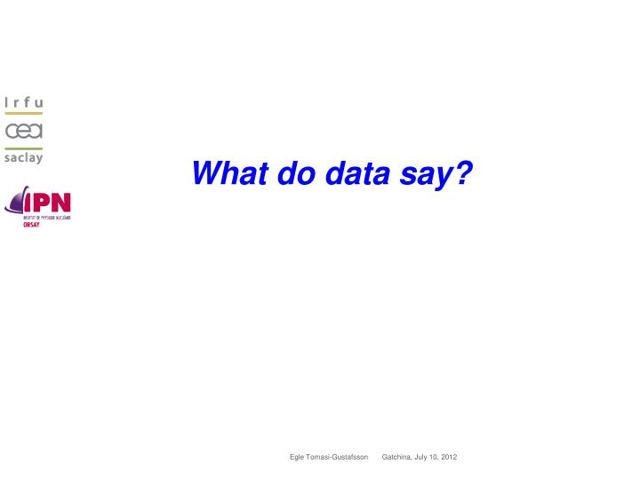 What do data say?