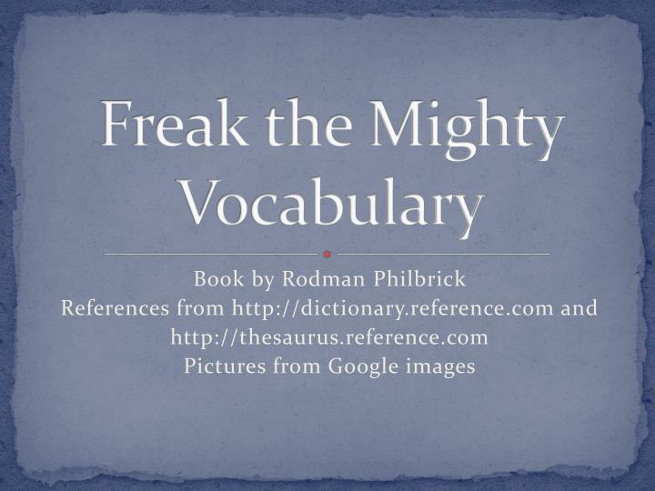 Ppt Freak The Mighty Vocabulary Powerpoint Presentation Id1864169