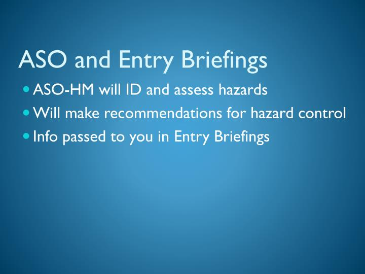 ASO and Entry Briefings