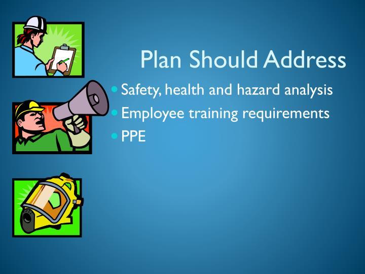 Plan Should Address