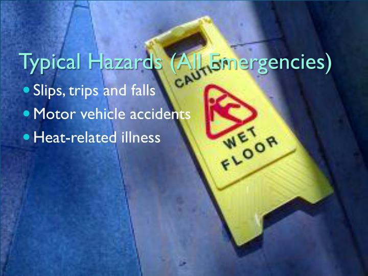 Typical Hazards (All Emergencies)