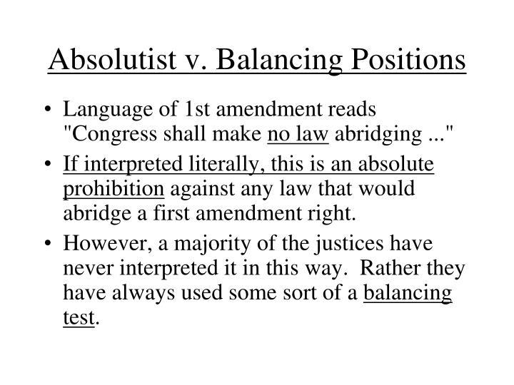 Absolutist v. Balancing Positions