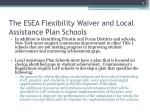 the esea flexibility waiver and local assistance plan schools