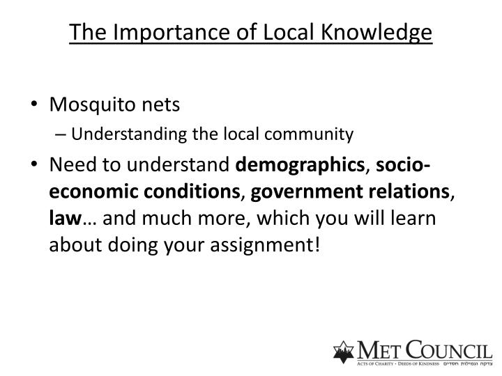 The Importance of Local Knowledge