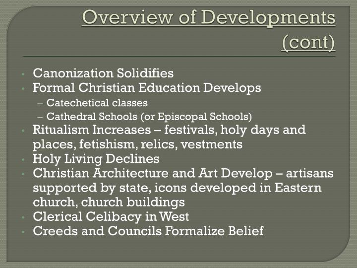 Overview of Developments (cont)