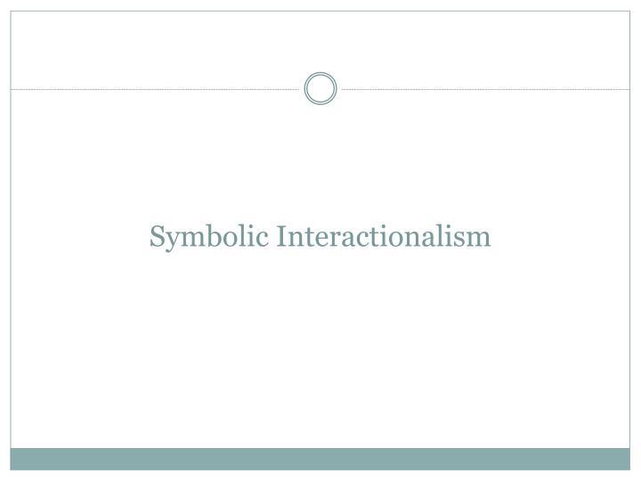 Symbolic interactionalism
