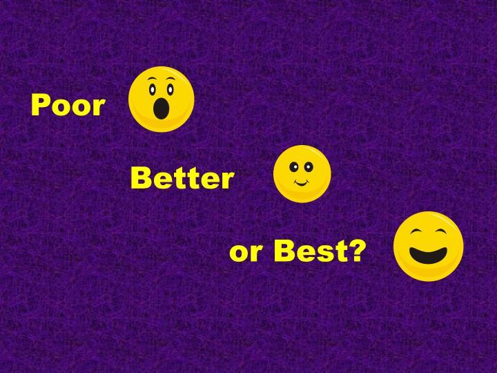 Poor better or best