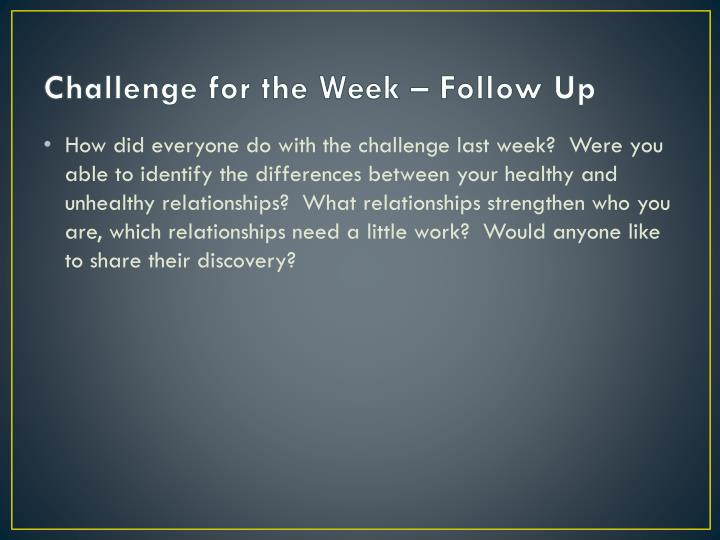 Challenge for the week follow up