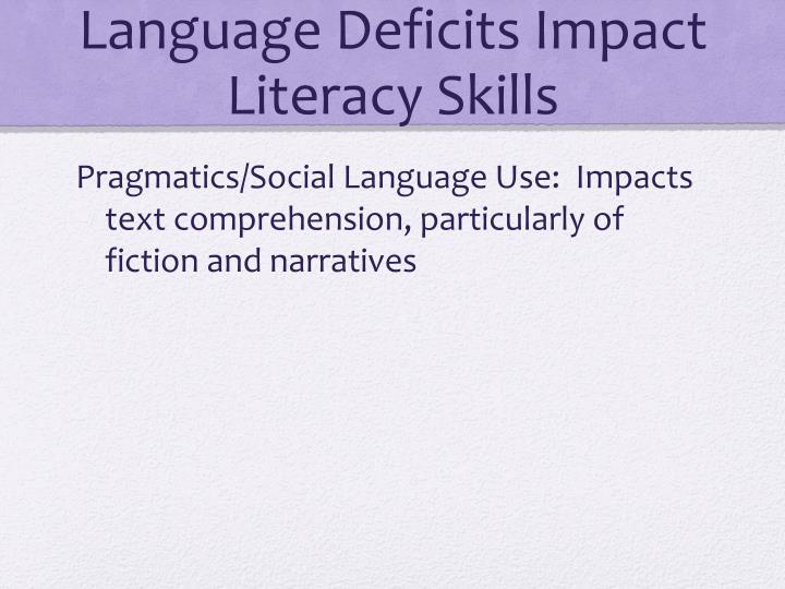 Language Deficits Impact Literacy Skills