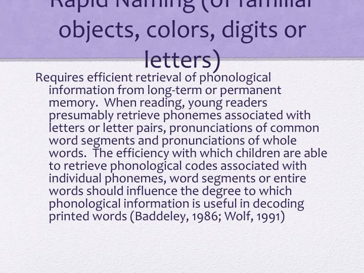 Rapid Naming (of familiar objects, colors, digits or letters)