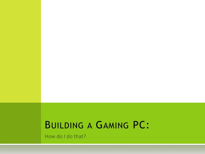 building a gaming pc n.