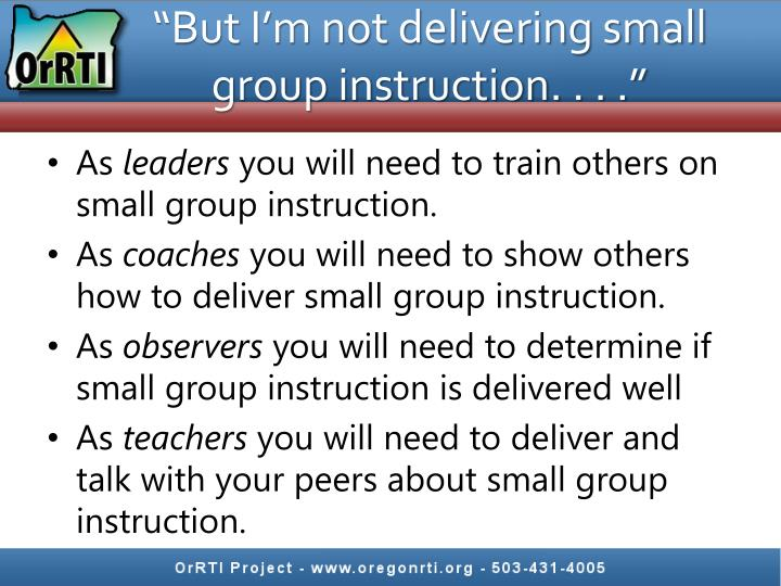 """""""But I'm not delivering small group instruction. . . ."""""""