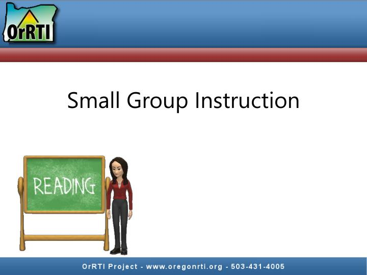 Small Group Instruction