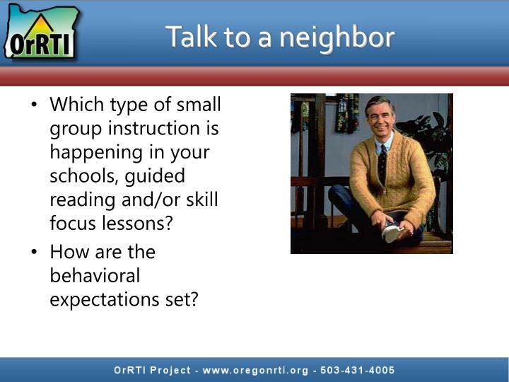 Talk to a neighbor