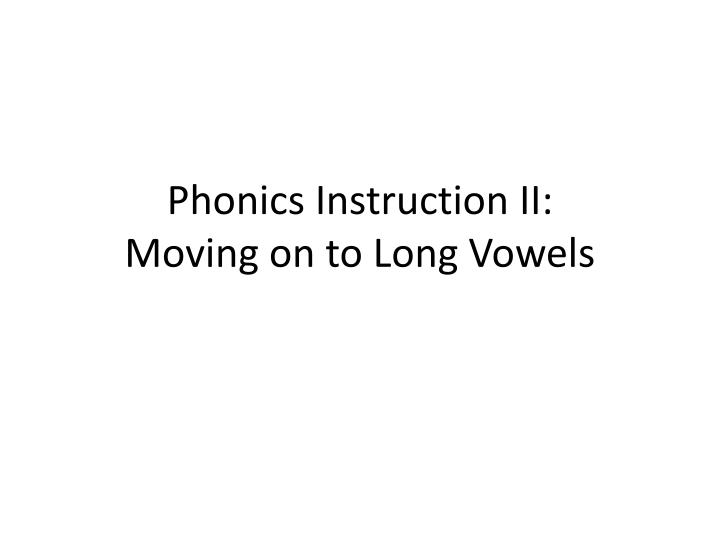 phonics instruction ii moving on to long vowels