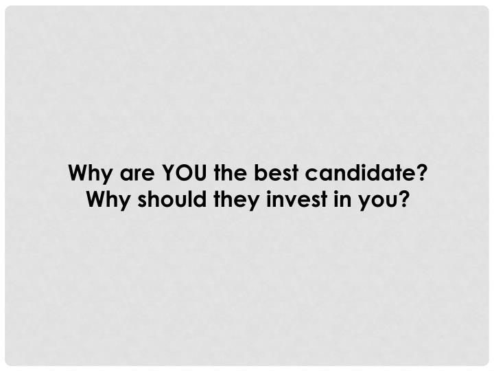 Why are YOU the best candidate?