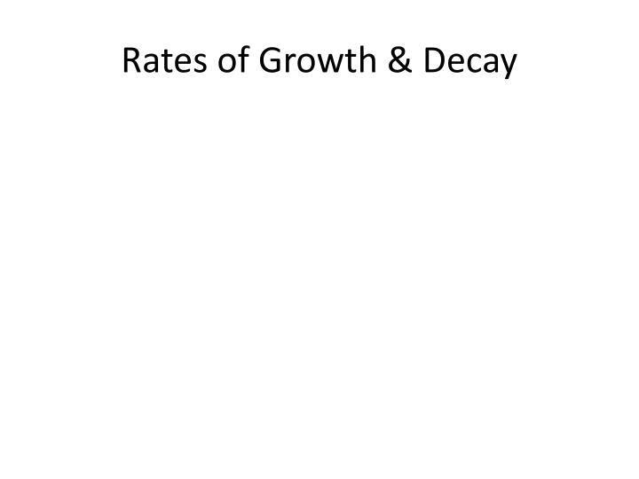 Rates of Growth & Decay