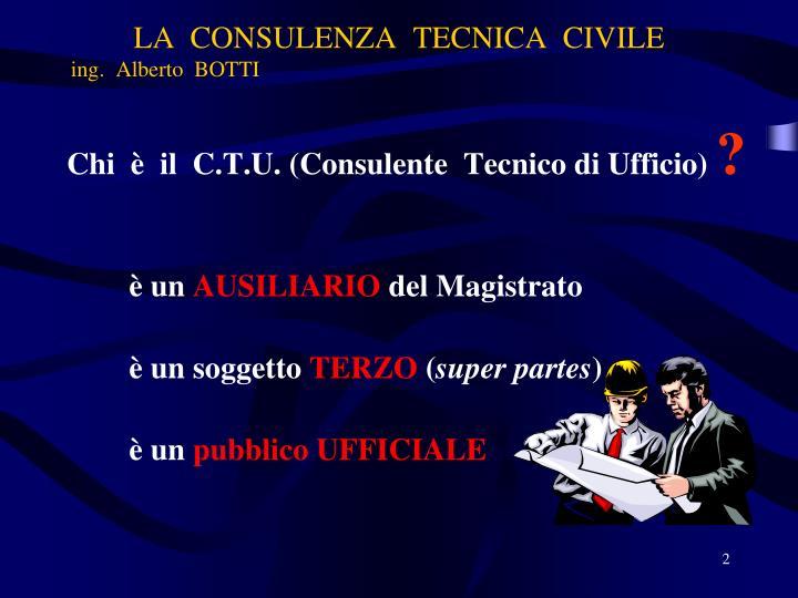 La consulenza tecnica civile ing alberto botti