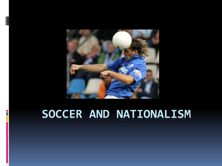 Soccer and nationalism