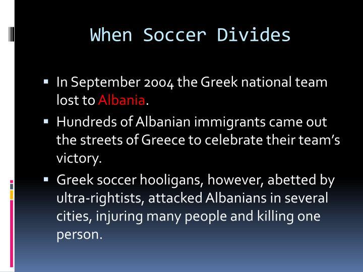 When Soccer Divides