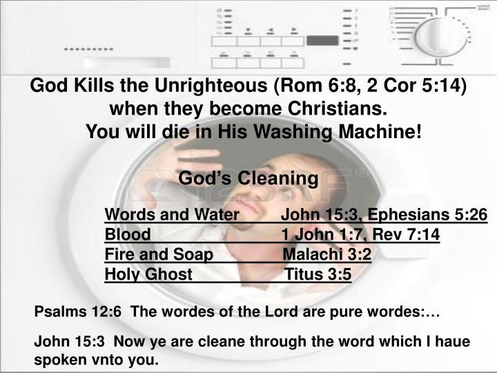 God Kills the Unrighteous (Rom 6:8, 2
