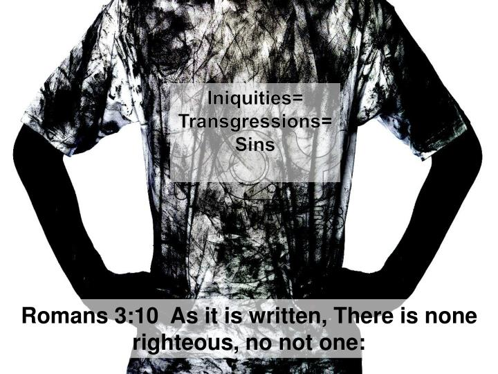 Iniquities= Transgressions=Sins