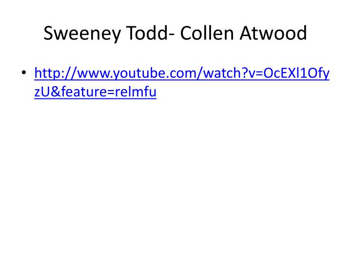 Sweeney Todd- Collen Atwood