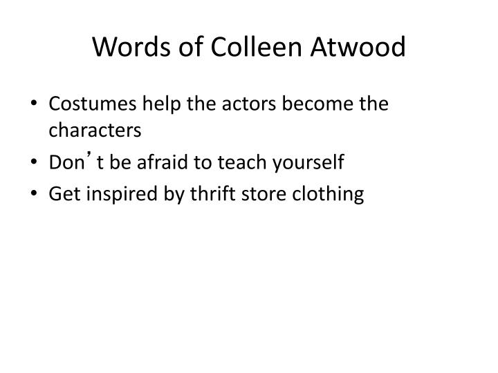 Words of Colleen Atwood