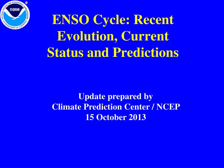 Enso cycle recent evolution current status and predictions
