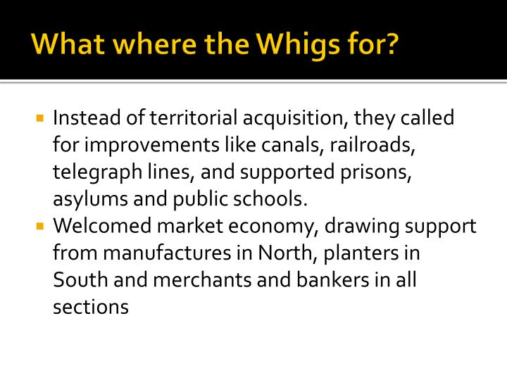 What where the Whigs for?