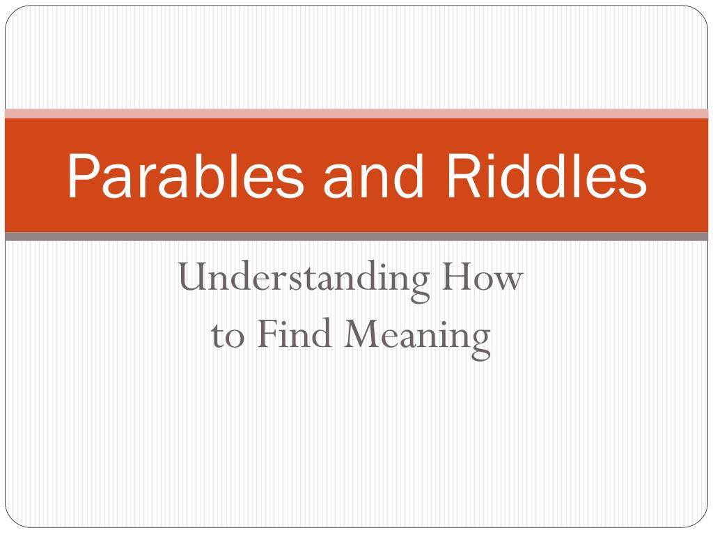 Ppt Parables And Riddles Powerpoint Presentation Free Download Id 1866614