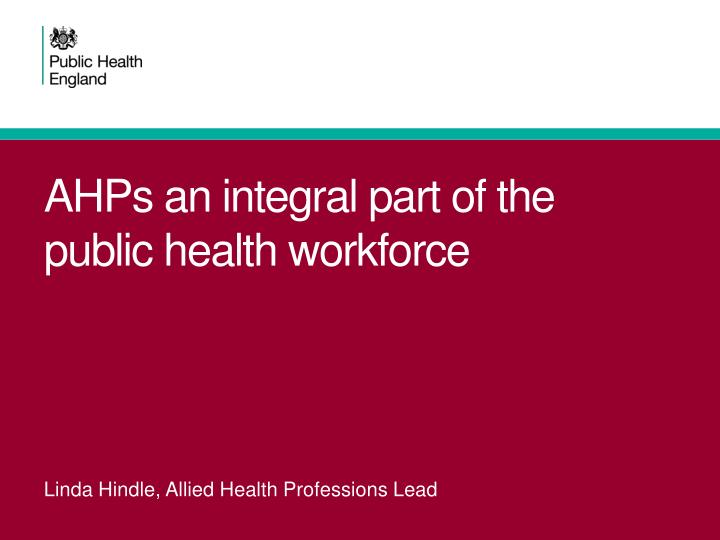 ahps an integral part of the public health workforce n.