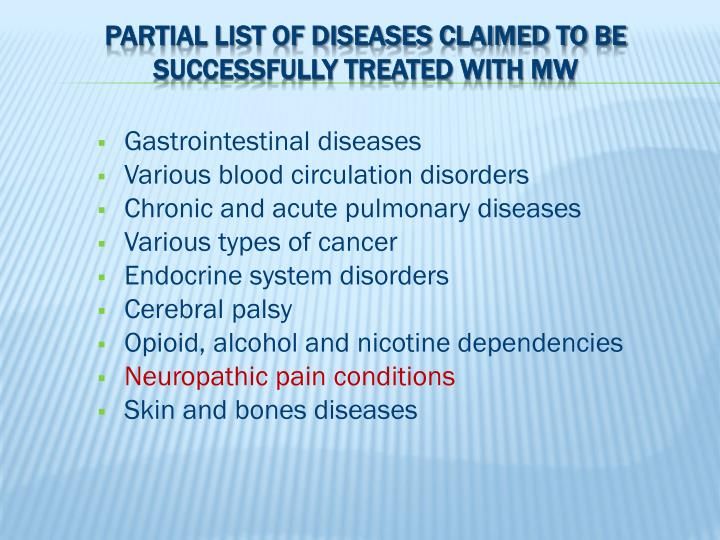 Partial list of diseases claimed to be successfully treated with MW