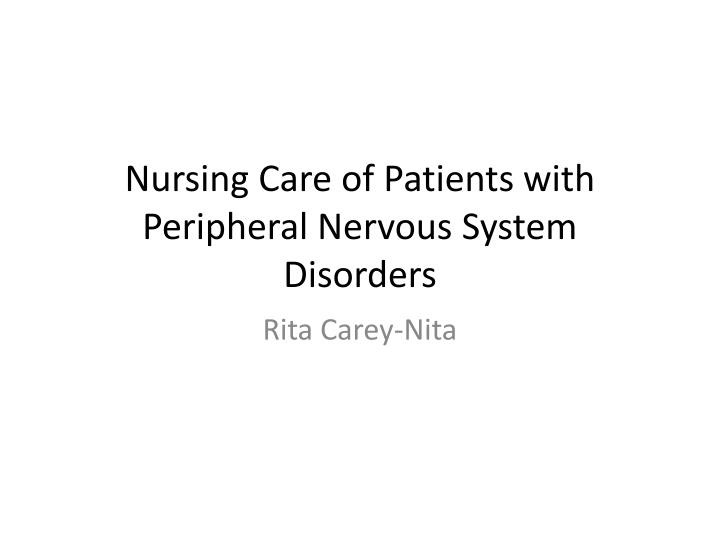 nursing care of patients with peripheral nervous system disorders n.