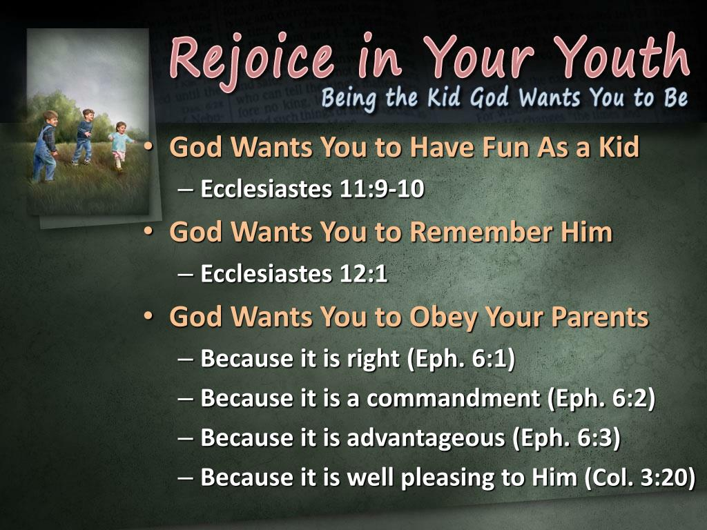 PPT - God Wants You to Have Fun As a Kid Ecclesiastes 11:9-10 God