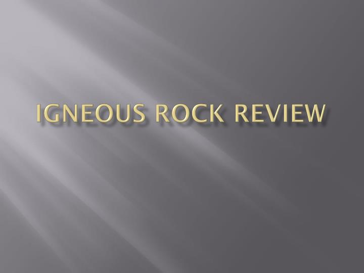 igneous rock review n.