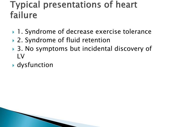 Typical presentations of heart failure