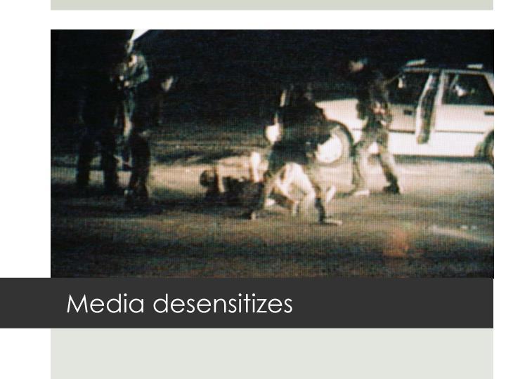 Media desensitizes