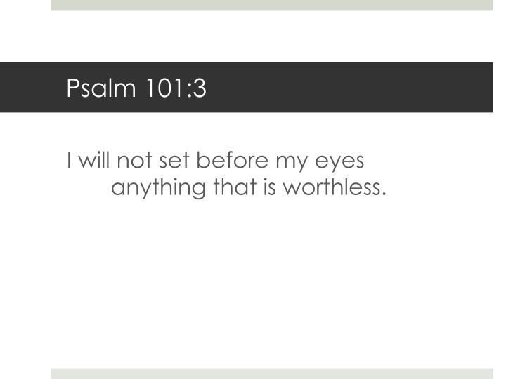 Psalm 101:3