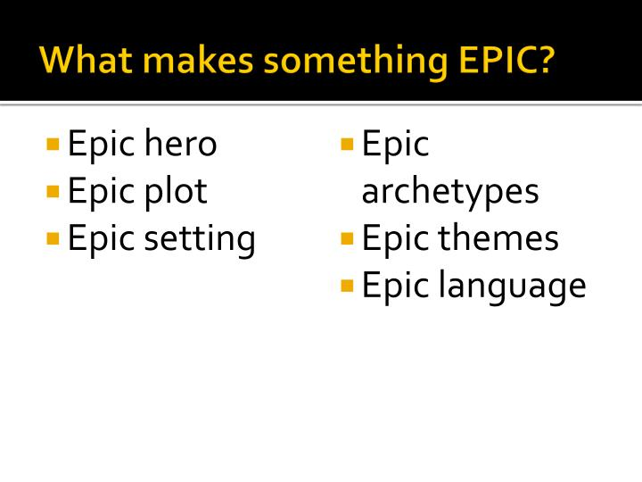 What makes something epic