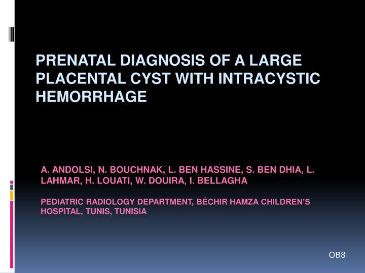 prenatal diagnosis of a large placental cyst with intracystic hemorrhage n.