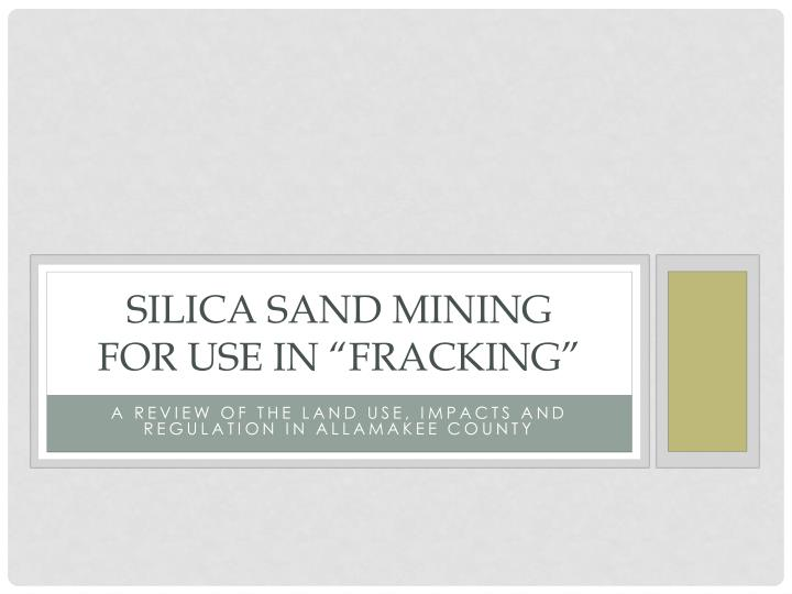 silica sand mining for use in fracking n.