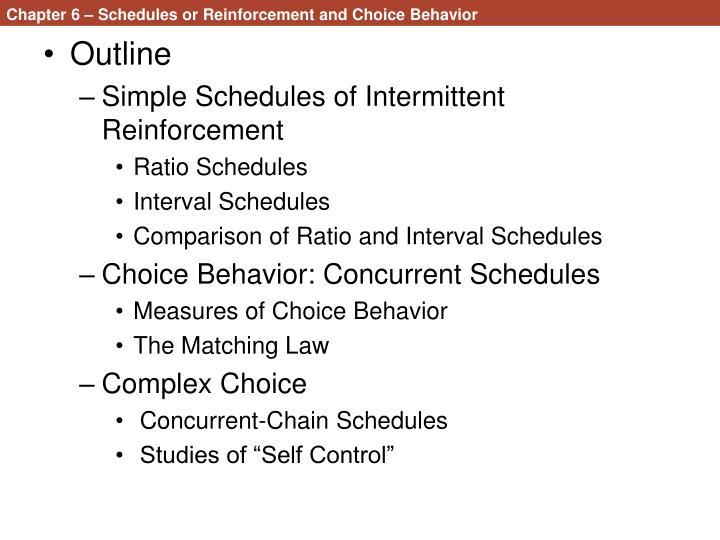 Chapter 6 – Schedules or Reinforcement and Choice Behavior