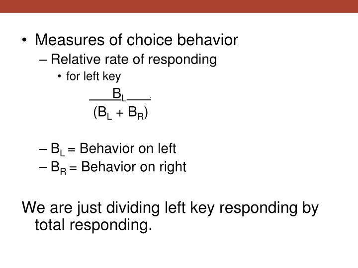 Measures of choice behavior