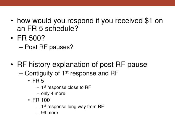 how would you respond if you received $1 on an FR 5 schedule?