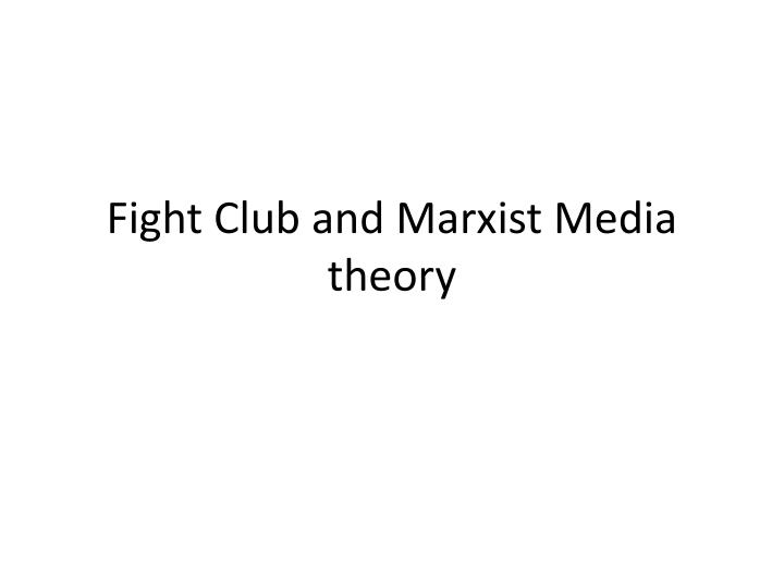 fight club and marxist media theory n.